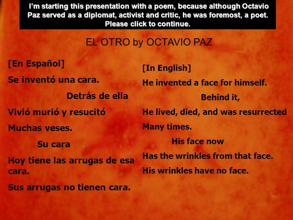 EL OTRO by OCTAVIO PAZ [En Español] Se inventó una cara.